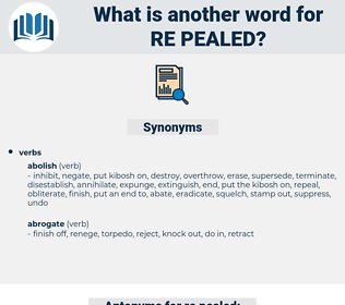 re pealed, synonym re pealed, another word for re pealed, words like re pealed, thesaurus re pealed