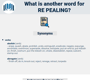 re-pealing, synonym re-pealing, another word for re-pealing, words like re-pealing, thesaurus re-pealing