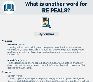 re peals, synonym re peals, another word for re peals, words like re peals, thesaurus re peals