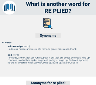 re-plied, synonym re-plied, another word for re-plied, words like re-plied, thesaurus re-plied