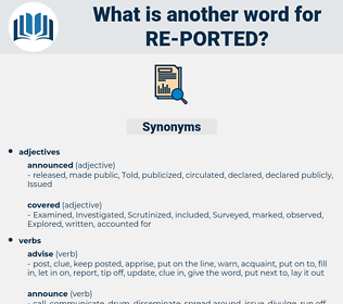 re-ported, synonym re-ported, another word for re-ported, words like re-ported, thesaurus re-ported