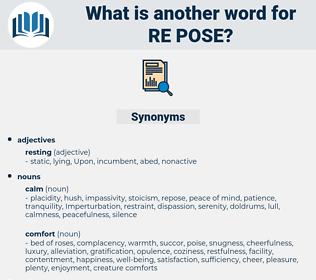 re pose, synonym re pose, another word for re pose, words like re pose, thesaurus re pose