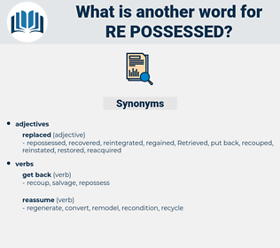re possessed, synonym re possessed, another word for re possessed, words like re possessed, thesaurus re possessed