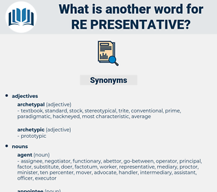 re-presentative, synonym re-presentative, another word for re-presentative, words like re-presentative, thesaurus re-presentative