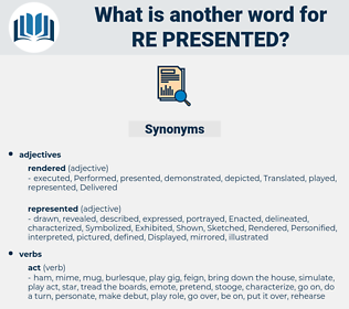re presented, synonym re presented, another word for re presented, words like re presented, thesaurus re presented