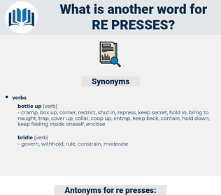 re-presses, synonym re-presses, another word for re-presses, words like re-presses, thesaurus re-presses
