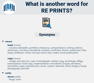 re-prints, synonym re-prints, another word for re-prints, words like re-prints, thesaurus re-prints