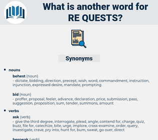 re-quests, synonym re-quests, another word for re-quests, words like re-quests, thesaurus re-quests