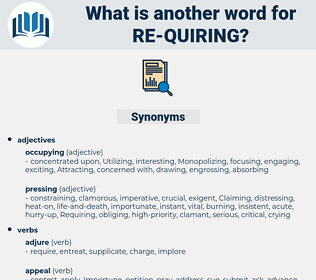 re-quiring, synonym re-quiring, another word for re-quiring, words like re-quiring, thesaurus re-quiring