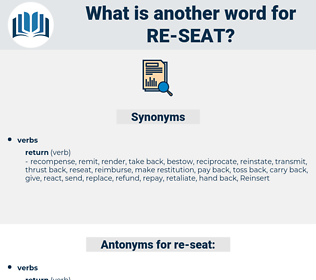 re-seat, synonym re-seat, another word for re-seat, words like re-seat, thesaurus re-seat