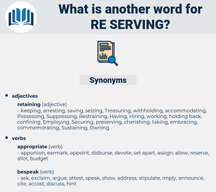 re-serving, synonym re-serving, another word for re-serving, words like re-serving, thesaurus re-serving