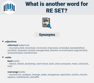 re set, synonym re set, another word for re set, words like re set, thesaurus re set