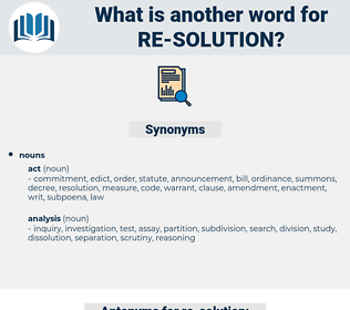 re-solution, synonym re-solution, another word for re-solution, words like re-solution, thesaurus re-solution