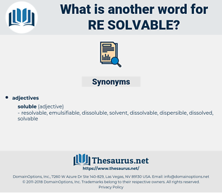 re solvable, synonym re solvable, another word for re solvable, words like re solvable, thesaurus re solvable