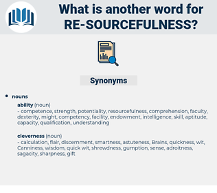 re-sourcefulness, synonym re-sourcefulness, another word for re-sourcefulness, words like re-sourcefulness, thesaurus re-sourcefulness