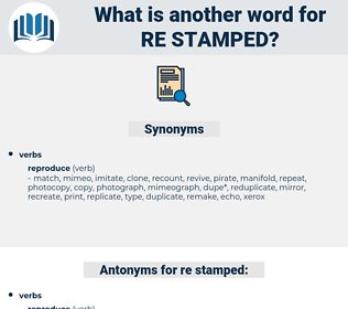 re stamped, synonym re stamped, another word for re stamped, words like re stamped, thesaurus re stamped