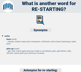 re-starting, synonym re-starting, another word for re-starting, words like re-starting, thesaurus re-starting