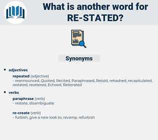 re-stated, synonym re-stated, another word for re-stated, words like re-stated, thesaurus re-stated