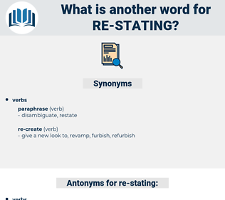 re stating, synonym re stating, another word for re stating, words like re stating, thesaurus re stating