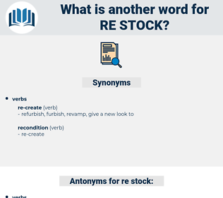 re stock, synonym re stock, another word for re stock, words like re stock, thesaurus re stock
