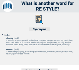 re-style, synonym re-style, another word for re-style, words like re-style, thesaurus re-style