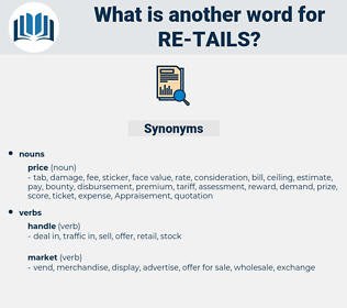 re-tails, synonym re-tails, another word for re-tails, words like re-tails, thesaurus re-tails