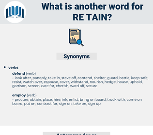 re-tain, synonym re-tain, another word for re-tain, words like re-tain, thesaurus re-tain