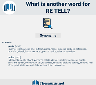 re-tell, synonym re-tell, another word for re-tell, words like re-tell, thesaurus re-tell