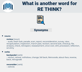 re-think, synonym re-think, another word for re-think, words like re-think, thesaurus re-think