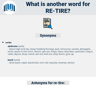 re-tire, synonym re-tire, another word for re-tire, words like re-tire, thesaurus re-tire