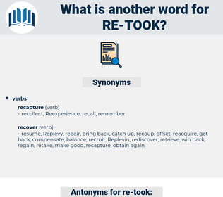 re-took, synonym re-took, another word for re-took, words like re-took, thesaurus re-took