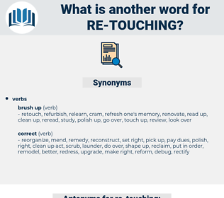 re-touching, synonym re-touching, another word for re-touching, words like re-touching, thesaurus re-touching