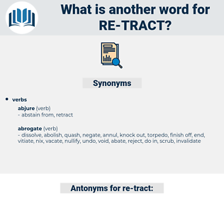 re-tract, synonym re-tract, another word for re-tract, words like re-tract, thesaurus re-tract