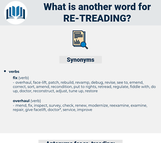 re-treading, synonym re-treading, another word for re-treading, words like re-treading, thesaurus re-treading