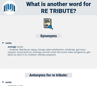 re-tribute, synonym re-tribute, another word for re-tribute, words like re-tribute, thesaurus re-tribute
