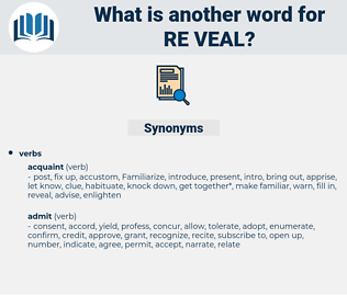 re-veal, synonym re-veal, another word for re-veal, words like re-veal, thesaurus re-veal