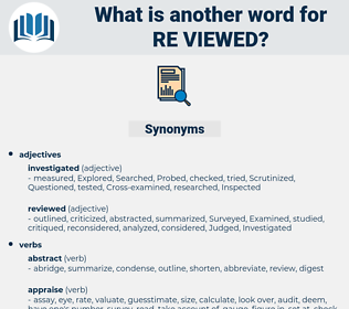 re-viewed, synonym re-viewed, another word for re-viewed, words like re-viewed, thesaurus re-viewed