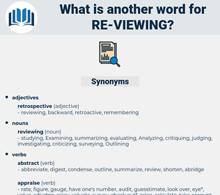 re viewing, synonym re viewing, another word for re viewing, words like re viewing, thesaurus re viewing