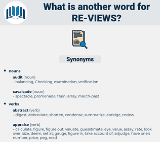re-views, synonym re-views, another word for re-views, words like re-views, thesaurus re-views