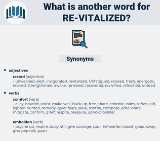 re-vitalized, synonym re-vitalized, another word for re-vitalized, words like re-vitalized, thesaurus re-vitalized