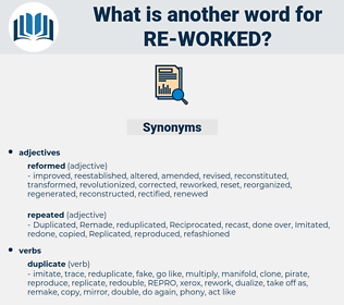 re-worked, synonym re-worked, another word for re-worked, words like re-worked, thesaurus re-worked