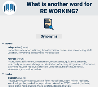 re-working, synonym re-working, another word for re-working, words like re-working, thesaurus re-working