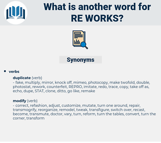 re-works, synonym re-works, another word for re-works, words like re-works, thesaurus re-works