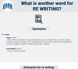re-writing, synonym re-writing, another word for re-writing, words like re-writing, thesaurus re-writing