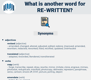 re-written, synonym re-written, another word for re-written, words like re-written, thesaurus re-written
