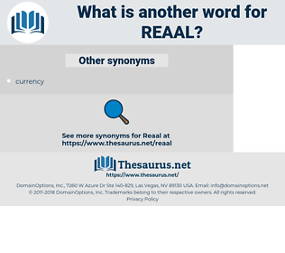 reaal, synonym reaal, another word for reaal, words like reaal, thesaurus reaal