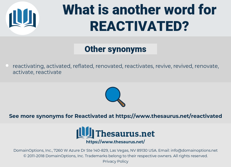 reactivated, synonym reactivated, another word for reactivated, words like reactivated, thesaurus reactivated