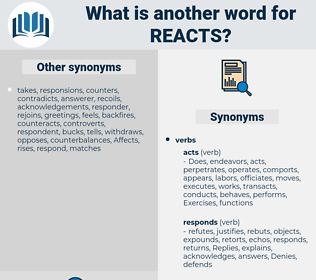 reacts, synonym reacts, another word for reacts, words like reacts, thesaurus reacts