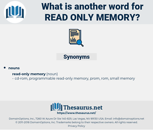 read-only memory, synonym read-only memory, another word for read-only memory, words like read-only memory, thesaurus read-only memory