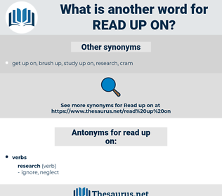 read up on, synonym read up on, another word for read up on, words like read up on, thesaurus read up on